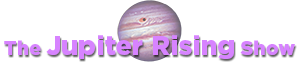 The Jupiter Rising Show
